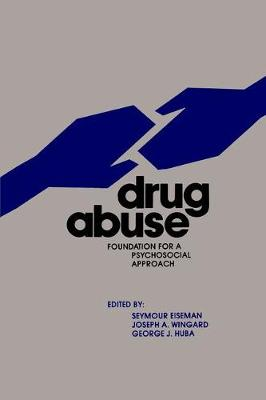 Drug Abuse: Foundation for a Psychosocial Approach (Paperback)