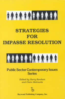 Strategies for Impasse Resolution - Public Sector Contemporary Issues (Hardback)