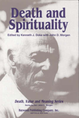 Death and Spirituality - Death, Value, and Meaning Series (Hardback)