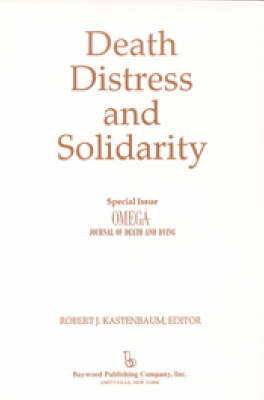 "Death, Distress, and Solidarity: Special Issue ""OMEGA Journal of Death and Dying"" (Paperback)"