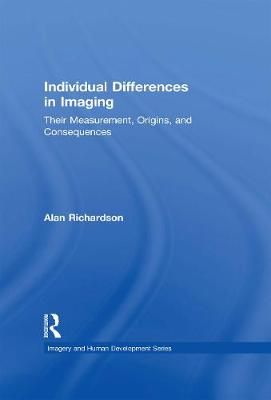 Individual Differences in Imaging: Their Measurement, Origins, and Consequences - Imagery and Human Development Series (Hardback)