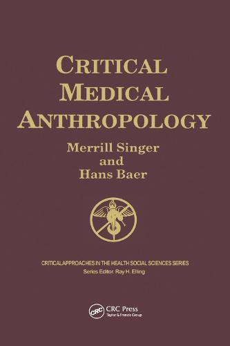 Critical Medical Anthropology - Critical Approaches in the Health Social Sciences Series (Hardback)