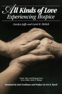 All Kinds of Love: Experiencing Hospice - Death, Value and Meaning Series (Paperback)