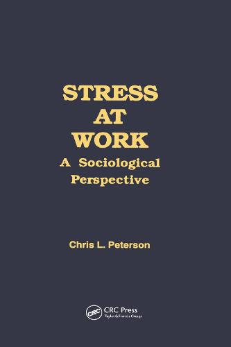 Stress at Work: A Sociological Perspective - Policy, Politics, Health and Medicine Series (Hardback)
