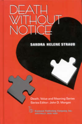 Death without Notice - Death, Value and Meaning Series (Hardback)