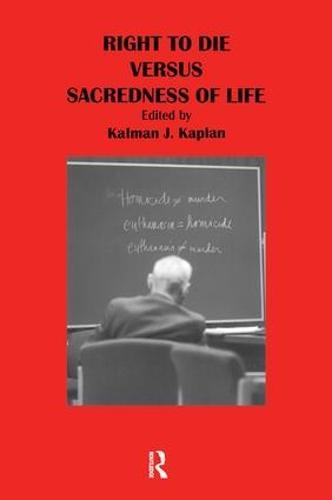 Right to Die Versus Sacredness of Life (Paperback)
