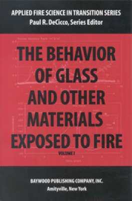 The Behavior of Glass and Other Materials Exposed to Fire - Applied Fire Science in Transition (Paperback)