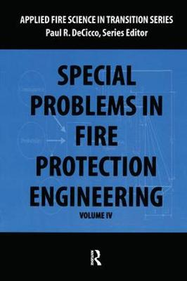 Special Problems in Fire Protection Engineering - Applied Fire Science in Transition (Paperback)