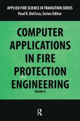 Computer Application in Fire Protection Engineering - Applied Fire Science in Transition (Paperback)