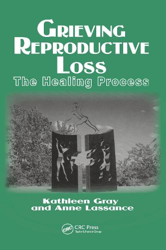 Grieving Reproductive Loss: The Healing Process - Death, Value, and Meaning Series (Hardback)