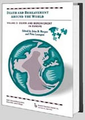 Death and Bereavement Around the World: Death and Bereavement in Europe: Volume 3 (Hardback)