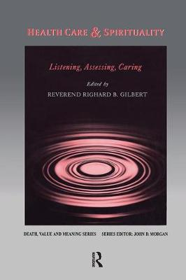 Health Care & Spirituality: Listening, Assessing, Caring - Death, Value and Meaning Series (Paperback)