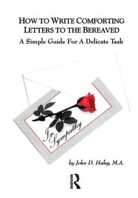 How to Write Comforting Letters to the Bereaved: A Simple Guide for a Delicate Task (Paperback)