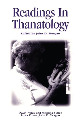 Readings in Thanatology - Death, Value and Meaning Series (Paperback)