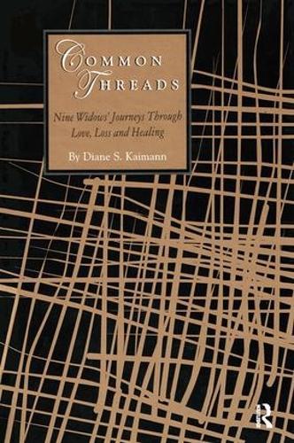 Common Threads: Nine Widows' Journeys Through Love, Loss, and Healing (Hardback)