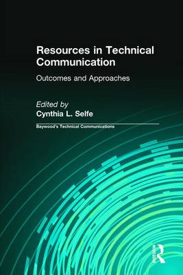Resources in Technical Communication: Outcomes and Approaches - Baywood's Technical Communications (Hardback)