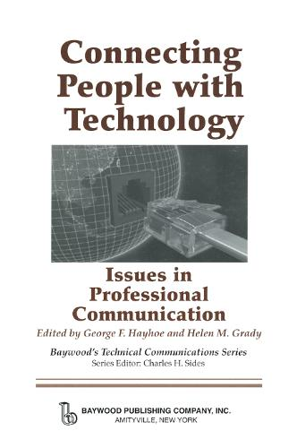 Connecting People with Technology: Issues in Professional Communication - Baywood's Technical Communications (Hardback)