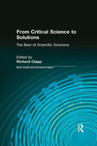 From Critical Science to Solutions: The Best of Scientific Solutions - Work, Health and Environment Series (Paperback)
