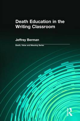 Death Education in the Writing Classroom - Death, Value and Meaning Series (Paperback)