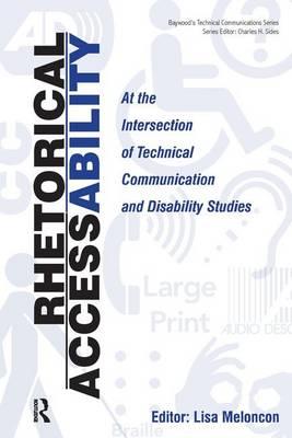 Rhetorical Accessability: At the Intersection of Technical Communication and Disability Studies - Baywood's Technical Communications (Paperback)