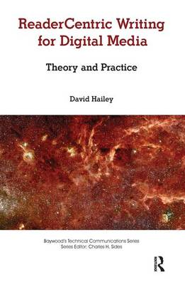 Readercentric Writing for Digital Media: Theory and Practice - Baywood's Technical Communications (Hardback)