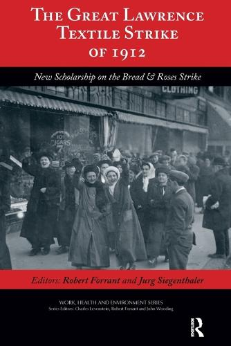 The Great Lawrence Textile Strike of 1912: New Scholarship on the Bread & Roses Strike - Work, Health and Environment Series (Paperback)