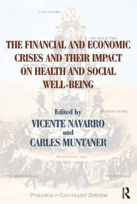 The Financial and Economic Crises and Their Impact on Health and Social Well-Being - Policy, Politics, Health and Medicine Series (Paperback)