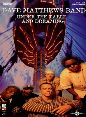 """Dave Matthews Band: """"under the Table and Dreaming"""" (Paperback)"""