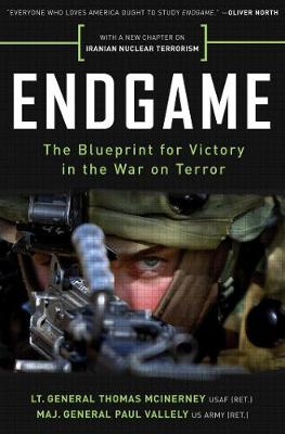 Endgame: The Blueprint for Victory in the War on Terror (Paperback)