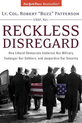 Reckless Disregard: How Liberal Democrats Undercut Our Military, Endanger Our Soldiers, and Jeopardize Our Security (Paperback)