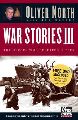 War Stories III: The Heroes Who Defeated Hitler (Hardback)