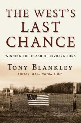 The West's Last Chance: Will We Win the Clash of Civilizations (Hardback)