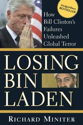 Losing Bin Laden: How Bill Clinton's Failures Unleashed Global Terror (Paperback)