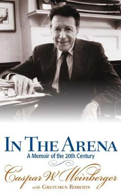 In the Arena: A Memoir of the 20th Century (Paperback)