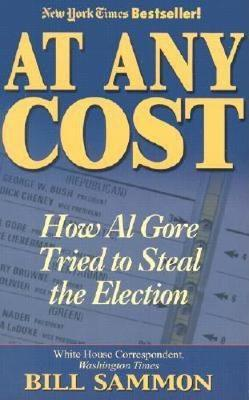 At Any Cost: How Al Gore Tried to Steal the Election (Paperback)