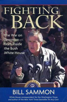 Fighting Back: The War on Terrorism - From Inside the Bush White House (Hardback)