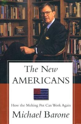 The New Americans: How the Melting Pot Can Work Again (Hardback)