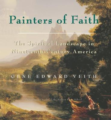 Painters of Faith: The Spiritual Landscape in Nineteenth-Century America (Hardback)