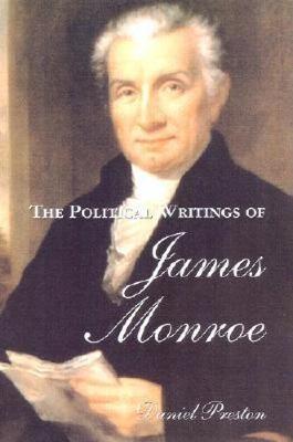 The Political Writings of James Monroe - Conservative Leadership Series (Hardback)