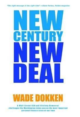 New Century, New Deal: How to Turn Your Wages into Wealth Through Social Security Choice (Hardback)