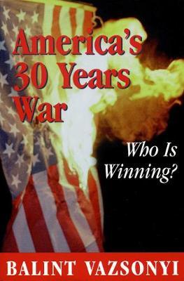 America's 30 Years War: Who Is Winning? (Paperback)