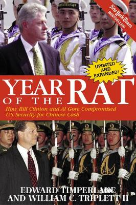 Year of the Rat: How Bill Clinton and Al Gore Compromised U.S. Security for Chinese Cash (Paperback)