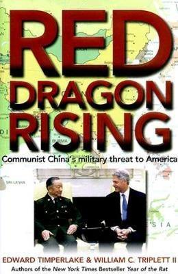 Red Dragon Rising: Communist China's Military Threat to America (Hardback)