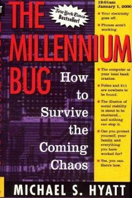 The Millennium Bug: How to Survive the Coming Chaos (Hardback)