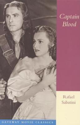 Captain Blood: His Odyssey - Gateway Movie Classics (Paperback)