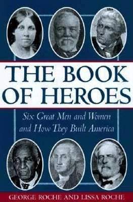 The Book of Heroes: Great Men and Women in American History (Hardback)