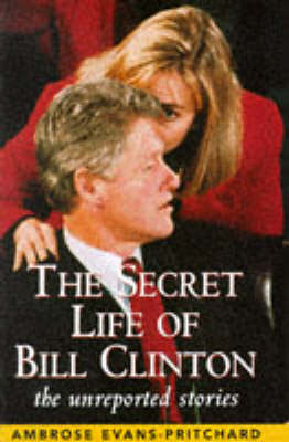 Secret Life of Bill Clinton (Paperback)