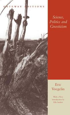 Science, Politics and Gnosticism: Two Essays (Paperback)