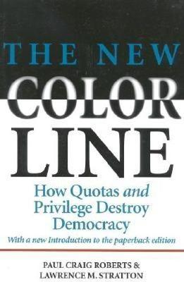 The New Color Line: How Quotas and Privilege Destroy Democracy (Paperback)