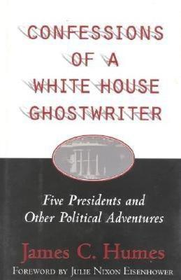Confessions of a White House Ghostwriter: Five Presidents and Other Political Adventures (Hardback)